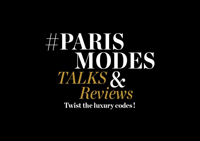 Paris Modes Talks and Reviews